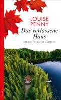 Louise Penny: Das verlassene Haus ★★★★
