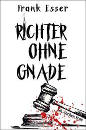 Richter ohne Gnade - Ein Aachen Krimi (Hansens 4. Fall)