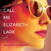 Call Me Elizabeth Lark (Unabridged)
