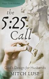 The 5:25 Call - God's Design for Husbands