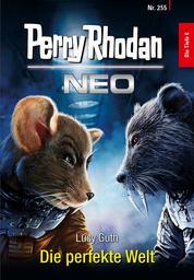 Perry Rhodan Neo 255: Die perfekte Welt