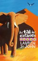 Lauren St John: Das Tal der Elefanten