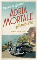 Margherita Giovanni: Adria mortale - Bittersüßer Tod