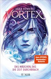 Vortex – Das Mädchen, das die Zeit durchbrach - Band 2