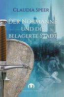 Claudia Speer: Der Normanne und die belagerte Stadt