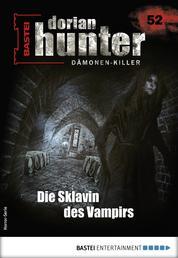 Dorian Hunter 52 - Horror-Serie - Die Sklavin des Vampirs