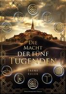 Irene Euler: Die Macht der fünf Tugenden ★★★★
