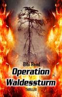 Bibi Rend: Operation Waldessturm