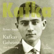 Kafkas Geheimnis. - Eine Einführung
