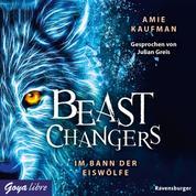 Beast Changers. Im Bann der Eiswölfe