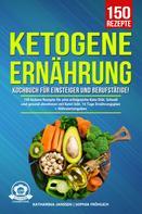 Katharina Janssen: Ketogene Ernährung Kochbuch für Einsteiger und Berufstätige!