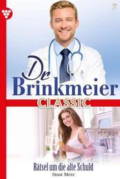 Dr. Brinkmeier Classic 7 – Arztroman - Rätsel um die alte Schuld