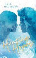 Julia Hausburg: Hunting Hopes