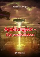 Alexander Kröger: Apokalypse – Das zweite Leben