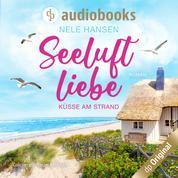 Seeluftliebe - Küsse am Strand (Ungekürzt)