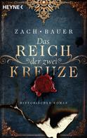 Bastian Zach: Das Reich der zwei Kreuze