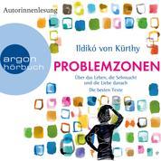 Problemzonen - Über das Leben, die Sehnsucht und die Liebe danach (Autorinnenlesung)