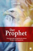 James Goll: Der Prophet