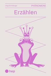 Erzählen (E-Book) - Reihe Phänomene