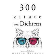 300 Zitate von Dichtern - Sammlung bester Zitate