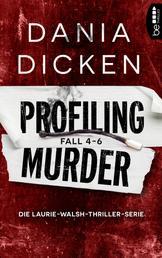 Profiling Murder Fall 4 - 6