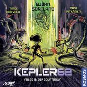 Kepler62, Folge 2: Der Countdown (ungekürzt)