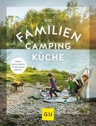 Sonja Stötzel: Die Familien-Campingküche