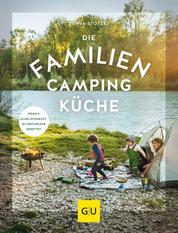 Die Familien-Campingküche - Wenn's allen schmeckt, ist der Urlaub gerettet