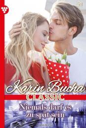 Karin Bucha Classic 51 – Liebesroman - Niemals darf es zu spät sein