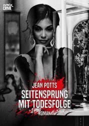 SEITENSPRUNG MIT TODESFOLGE - Der Krimi-Klassiker!