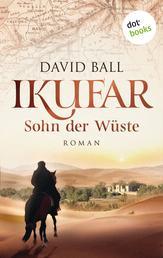 Ikufar - Sohn der Wüste - Roman