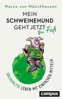 Marco von Münchhausen: Mein Schweinehund geht jetzt zu Fuß ★