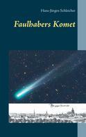 Hans-Jürgen Schleicher: Faulhabers Komet