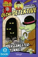Erhard Dietl: Olchi-Detektive. Der Gangster-Tunnel