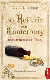 Die Heilerin von Canterbury und der Becher des Todes - Historischer Kriminalroman