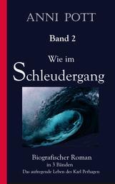 Wie im Schleudergang BAND 2 - Biografischer Roman über das aufregende Leben des Karl Perhagen
