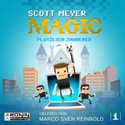 Plötzlich Zauberer - Magic 2.0, Band 1 (Ungekürzt)