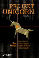 Gene Kim: Projekt Unicorn