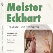 Meister Eckhart. Traktate und Predigten - Gelesen von Axel Grube