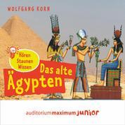 Das alte Ägypten - hören, staunen, wissen (Ungekürzt)