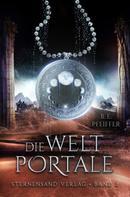 B. E. Pfeiffer: Die Weltportale (Band 3) ★★★★★