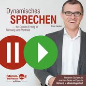 Dynamisches Sprechen - für Deinen Erfolg in Führung und Vertrieb