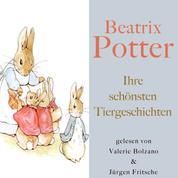 Beatrix Potter: Ihre schönsten Tiergeschichten - Mit Peter Hase, Jemima Pfützengans, Madame Tipplmaus, Schweinchen Piggy, Johnny Stadtmaus, den Hopsi Hasen, Herrn Fuchs und vielen mehr!