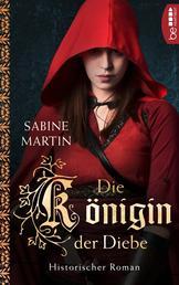 Die Königin der Diebe - Historischer Roman