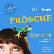 Frösche lügen nicht - Archibald in love, Band 1 (ungekürzt)