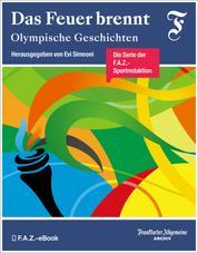 Das Feuer brennt - Olympische Geschichten