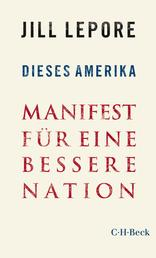 Dieses Amerika - Manifest für eine bessere Nation