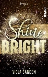 Shine Bright - Roman