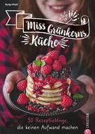 Ronja Pfuhl: Miss Grünkerns Küche