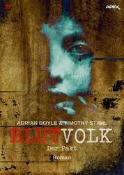BLUTVOLK, Band 33: DER PAKT - Die große Vampir-Saga von Adrian Doyle & Timothy Stahl